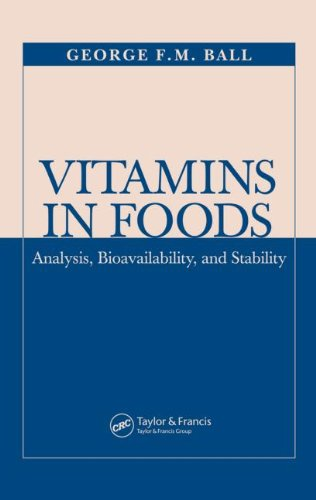 Vitamins In Foods: Analysis, Bioavailability, And Stability (Food Science And Technology)