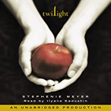 Twilight: The Twilight Saga, Book 1 (       UNABRIDGED) by Stephenie Meyer Narrated by Ilyana Kadushin