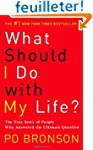 What Should I Do with My Life?: The T...