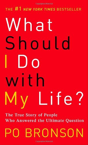 What Should I Do with My Life?: The True Story of People...