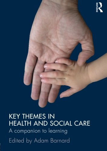 Key Themes in Health and Social Care: A Companion to Learning