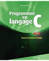 Programmer en langage C: Cours et exercices corrig�s