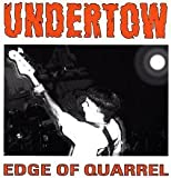 Edge of Quarrel by Undertow