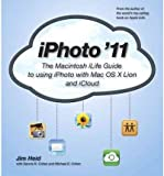 img - for [(iPhoto '11: The Macintosh iLife Guide to Using iPhoto with OS X Lion and iCloud )] [Author: Jim Heid] [Apr-2012] book / textbook / text book