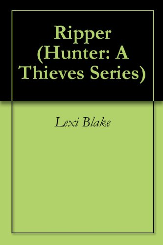 Lexi Blake - Ripper (Hunter: A Thieves Series)