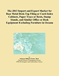 The 2013 Import and Export Market for Base Metal Desk-Top Filing or Card-Index Cabinets, Paper Trays or Rests, Stamp Stands, and Similar Office or Desk Equipment Excluding Furniture in Oceana
