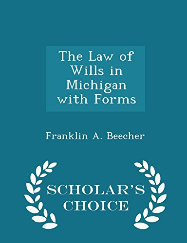The Law of Wills in Michigan with Forms - Scholar's Choice Edition