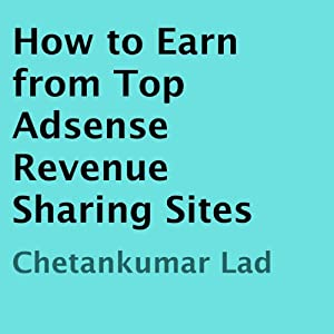 How to Earn from Top Adsense Revenue Sharing Sites | [Chetankumar Lad]