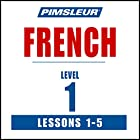 French Level 1 Lessons 1-5: Learn to Speak and Understand French with Pimsleur Language Programs Rede von  Pimsleur Gesprochen von:  Pimsleur