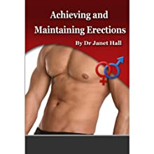 Achieving and Maintaining Erections (with Hypnosis) Speech by Janet Hall Narrated by Janet Hall