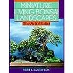 Miniature Living Bonsai Landscapes: T...