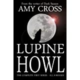 Lupine Howl: The Complete First Series ~ Amy Cross