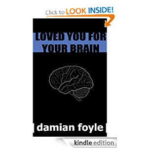 Loved You for Your Brain (Short Story)