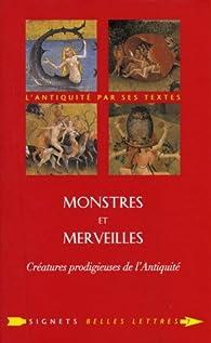 Monstres et merveilles : Cr�atures prodigieuses de l'Antiquit� par Isabelle Jouteur