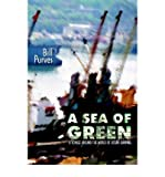 img - for [(A Sea of Green: A Voyage Around the World of Ocean Shipping )] [Author: Bill Purves] [Sep-2000] book / textbook / text book
