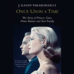 Once Upon a Time: Behind the Fairy Tale of Princess Grace and Prince Rainier | [J.Randy Taraborrelli]