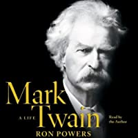 Mark Twain: A Life (       ABRIDGED) by Ron Powers Narrated by Ron Powers