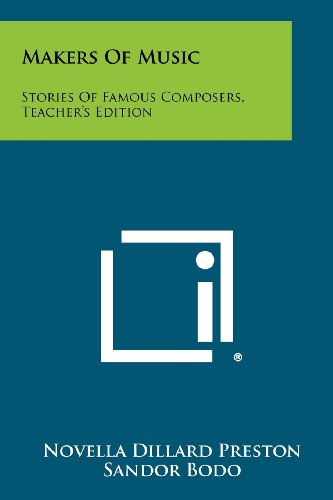 Makers of Music: Stories of Famous Composers, Teacher's Edition
