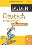 Duden - Deutsch in 15 Minuten - Rechtschreibung 5. Klasse (Duden - In 15 Minuten)
