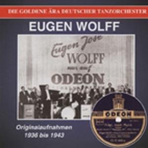 Eugen Wolff - Peter Mach'Musik 1936-43