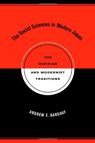 The Social Sciences in Modern Japan: The Marxian and Modernist Traditions (Twentieth-century Japan: The Emergence of a World Power)