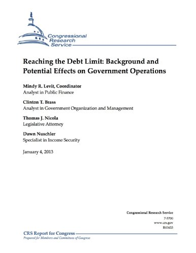 Reaching the Debt Limit: Background and Potential Effects on Government Operations