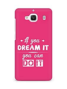 Amez If you can Dream it You can do it Back Cover For Xiaomi Redmi 2 Prime