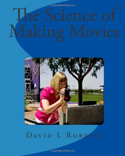The Science Of Making Movies: Black And White Version