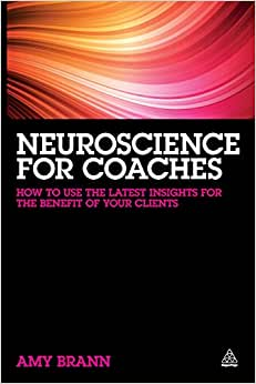 Neuroscience for Coaches: How to Use the Latest Insights for the Benefit of Your Clients read online