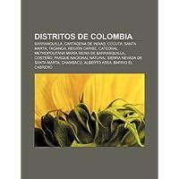 Distritos de Colombia: Barranquilla, Cartagena de Indias, C Cuta, Santa Marta, Taganga, Regi N Caribe: Barranquilla...