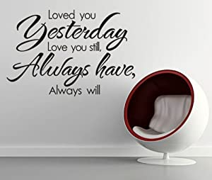 OneHouse Loved You Yesterday Love You Still Always Have Always Will Vinyl Wall Lettering Decal Stickers by OneHouse