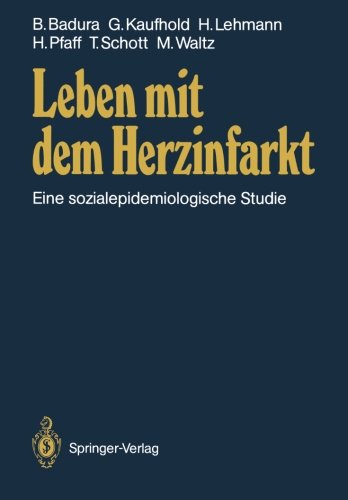 Leben Mit Dem Herzinfarkt: Eine Sozialepidemiologische Studie (German Edition)