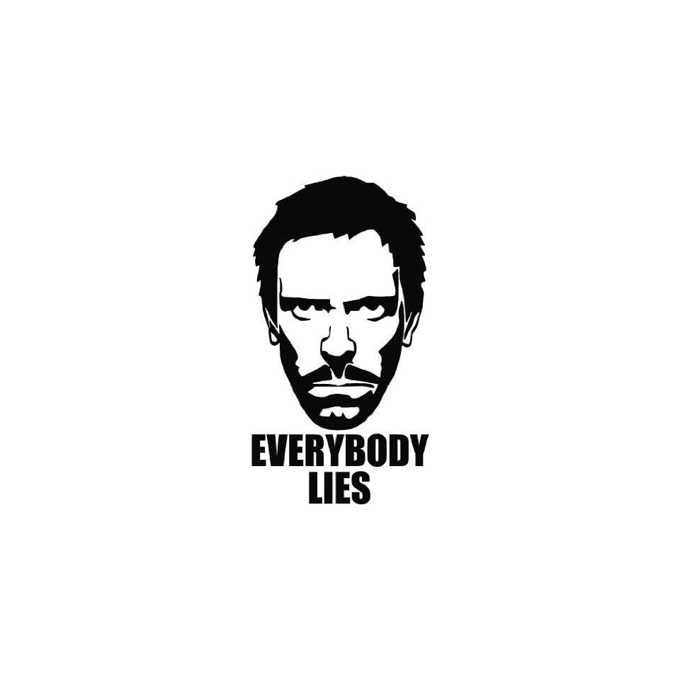House   Everybody Lies Vinyl Die Cut Decal Sticker 6.75 Black