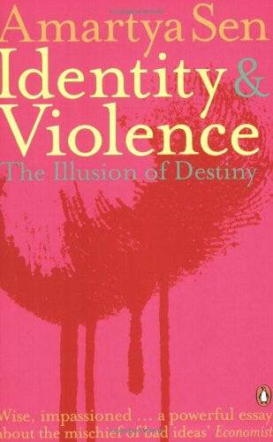 Identity and Violence: The Illusion of Destiny. Amartya Sen