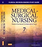 Clinical Decision-Making Study Guide for Medical-Surgical Nursing: Patient-Centered Collaborative Care, 7e [Paperback] [2012] 7 Ed. Donna D. Ignatavicius MS RN ANEF, Patricia B. Conley, Amy H. Lee RN MSN, Donna Rose