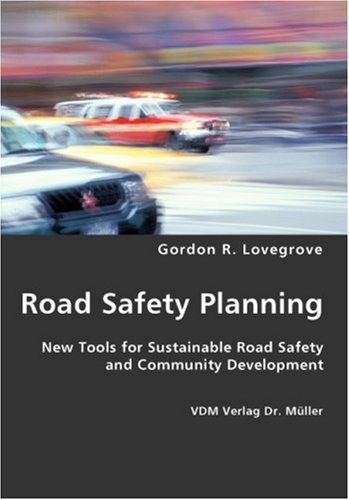 Road Safety Planning: New Tools for Sustainable Road Safety and Community Development