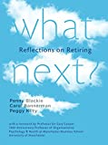 img - for What next?: Reflections on Retiring book / textbook / text book