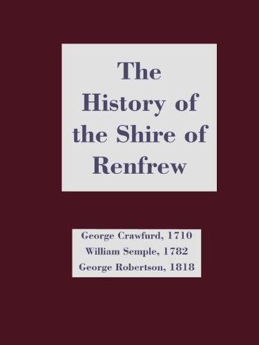 History of the Shire of Renfrew, The (Scottish County Histories)