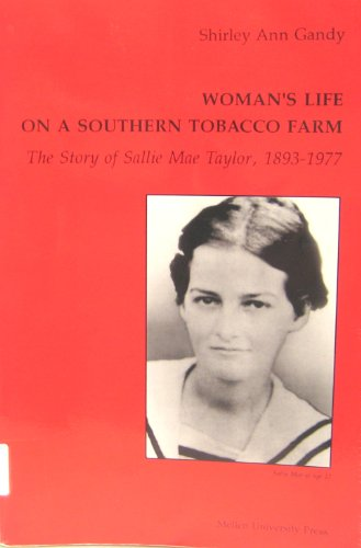 Woman s Life on a Southern Tobacco Farm The Story of Sallie Mae Taylor 1893-1977088984321X
