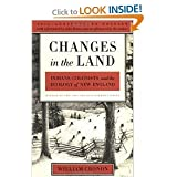 W. Cronon's Changes in the Land, Revised Edition Revised edition (Changes in the Land, Revised Edition: Indians, Colonists, and the Ecology of New England [Paperback])(2003)