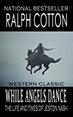 While Angels Dance (The Life And Times Of Jeston Nash)