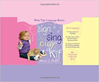 "The ""Sign, Sing, and Play"" Kit (Baby Sign Language Basics)"