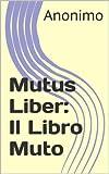 Mutus Liber: Il Libro Muto (Italian Edition)
