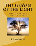 img - for The Gn sis of the Light: The Untitled Apocalypse book / textbook / text book