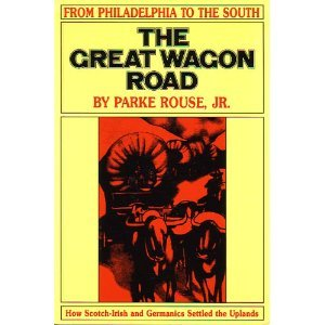 The Great Wagon Road: From Philadelphia to the South by Parke Rouse and Jr. Parke Rouse