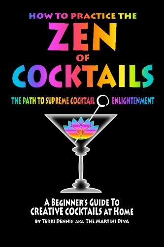 How to Practice The ZEN of COCKTAILS: A Beginner's Guide to Creative Cocktails at Home PDF