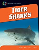 Tiger Sharks (21st Century Skills Library: Sharks)