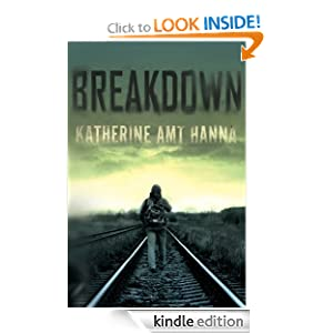 Kindle Book Bargain: Breakdown, by Katherine Amt Hanna. Publisher: 47North; Reprint edition (August 28, 2012)
