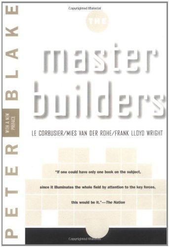 Master Builders: Le Corbusier, Mies van der Rohe, and...
