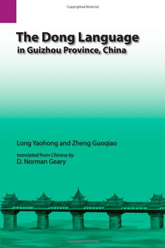 The Dong Language in Guizhou Province, China (SIL International and the University of Texas at Arlington Publications in Linguistics, vol. 126) [Yaohong, Long] (Tapa Blanda)
